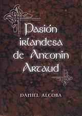 Pasion irlandesa de Antonin Artaud